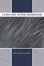 krzysztof ziarek language after heidegger