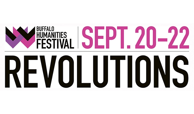 Buffalo Humanities Festival: Revolutions, September 20 to 22, 2018