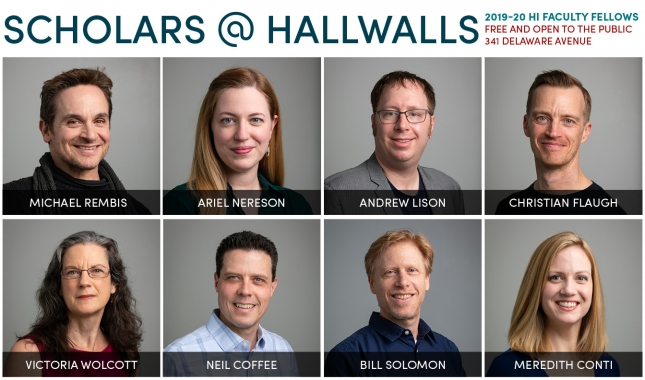 Scholars at Hallwalls 2019-2020 line up: Michael Rembis, Ariel Nereson, Andrew Lison, Christian Flaugh, Victoria Wolcott, Neil Coffee, Bill Solomon, and Mereditch Conti.