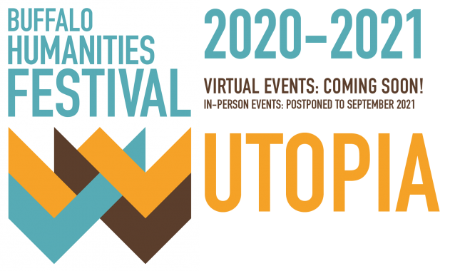 Buffalo Humanities Festival 2020-2021, utopia, virtual events coming soon