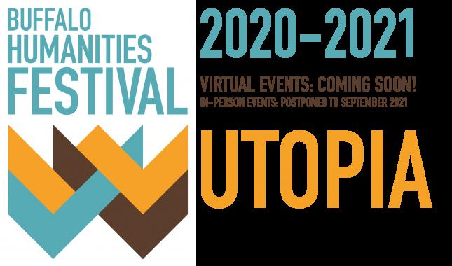 Buffalo Humanities Festival 2020-2021, utopia, virtual events coming soon