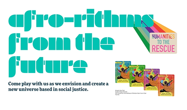 afro-rithms from the future image slide with humanities to the rescue logo (multicolored stripes behind tan box reading humanities to the rescue) and image of game cards